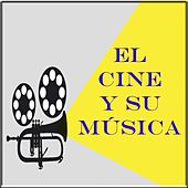 Play & Download El Cine Y Su Música by Hollywood Bowl Orchestra | Napster