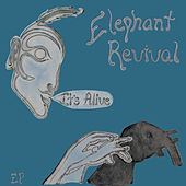 Play & Download It's Alive by Elephant Revival | Napster