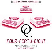 Play & Download Four Forty Eight (feat. Big Flock & Fat Stackz) by O.C. | Napster