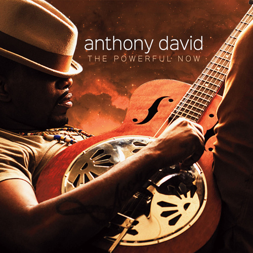 Play & Download The Powerful Now by Anthony David | Napster