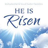 He Is Risen by Phillip Keveren