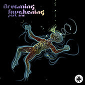 Play & Download Dreaming Awakening Part One by Various Artists | Napster