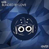 Play & Download Blinded By Love by Us | Napster