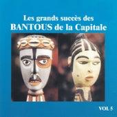 Play & Download Les grands succès des Bantous de la Capitale, Vol. 5 by Les Bantous De La Capitale | Napster
