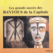 Play & Download Les grands succès des Bantous de la Capitale, Vol. 4 by Les Bantous De La Capitale   Napster