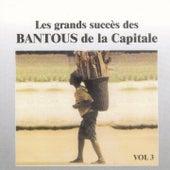 Play & Download Les grands succès des Bantous de la Capitale, Vol. 3 by Les Bantous De La Capitale   Napster