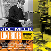 Play & Download Joe Meek: Lone Rider - Maximum Pop!. The 1958-1962 Productions by Various Artists | Napster