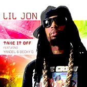 Play & Download Take It Off by Lil Jon | Napster