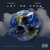 Play & Download Let Me Know (feat. Jeremih) - Single by The Game | Napster