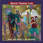 Play & Download Broken Promised Land by Sam Broussard | Napster