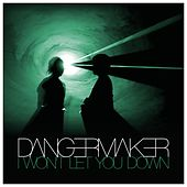 I Won't Let You Down by Dangermaker