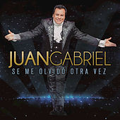 Play & Download Se Me Olvidó Otra Vez by Juan Gabriel | Napster