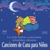 Play & Download Canciones de Cuna para Niños - La más bella canciones infantiles alemán con la pequeña caja de músic by Torsten Abrolat | Napster