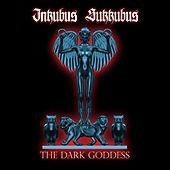 Play & Download The Dark Goddess by Inkubus Sukkubus | Napster