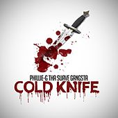 Play & Download Cold Knife by Phillie-G Tha Suave Gangsta | Napster