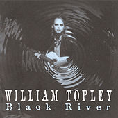 Play & Download Black River by William Topley | Napster