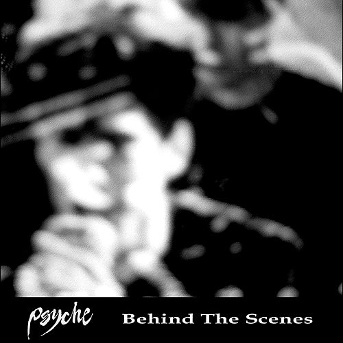 Play & Download Behind the Scenes by Psyche | Napster