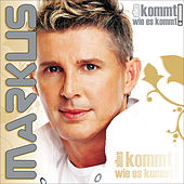 Play & Download Alles kommt wie es kommt by Markus | Napster