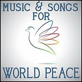 Music and Songs for World Peace by Various Artists