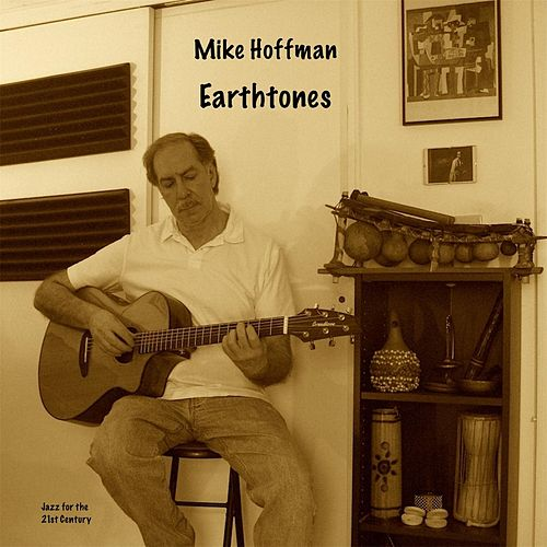 Play & Download Earthtones by Mike Hoffman | Napster