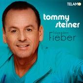 Folge dem Fieber by TOMMY STEINER
