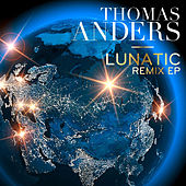 Lunatic (Remixes) by Thomas Anders