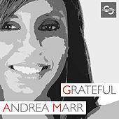 Play & Download Grateful by Andrea Marr | Napster