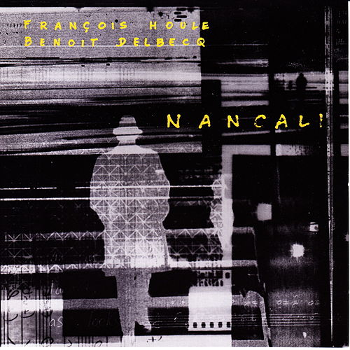 Play & Download Nancali by Francois Houle 5 | Napster