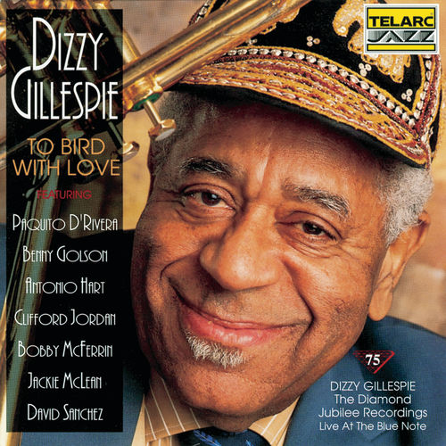 To Bird with Love: Live at the Blue Note by Dizzy Gillespie