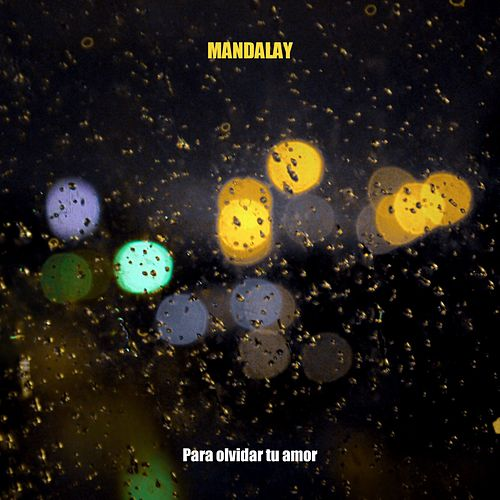 Play & Download Para Olvidar Tu Amor by Mandalay | Napster