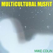 Play & Download Multicultural Misfit by Mike Colin | Napster