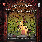Legends from Gwalior Gharana by Various Artists