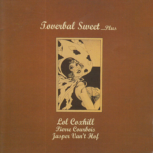 Play & Download Toverbal Sweet...Plus by Lol Coxhill | Napster