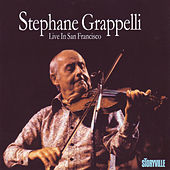 Live In San Francisco by Stephane Grappelli