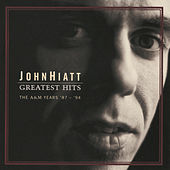 Play & Download Greatest Hits: The A&M Years '87-'94 by John Hiatt | Napster