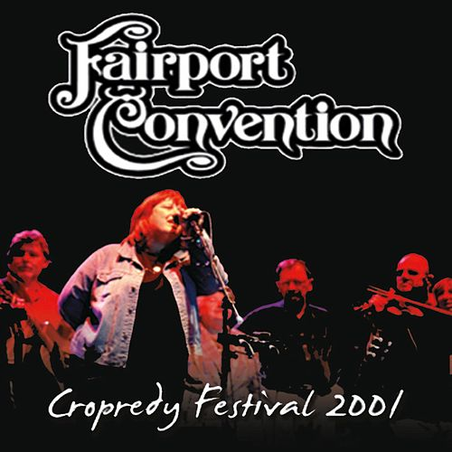Play & Download Live from Cropredy Festival 2001 (Live) by Fairport Convention | Napster