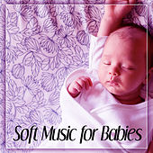Play & Download Soft Music for Babies – Baby Sleep, Calm Songs for Sleep, Deep Sleep, Relaxing Songs by White Noise For Baby Sleep | Napster