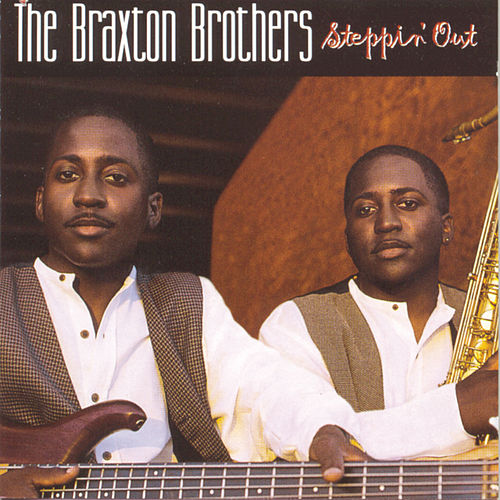 Play & Download Steppin' Out by The Braxton Brothers | Napster