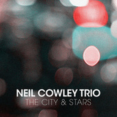 Play & Download The City and the Stars by Neil Cowley Trio | Napster