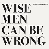 Play & Download Wise Men Can Be Wrong by Nils Wogram | Napster