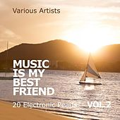 Music Is My Best Friend (20 Electronic Pearls), Vol. 2 by Various Artists