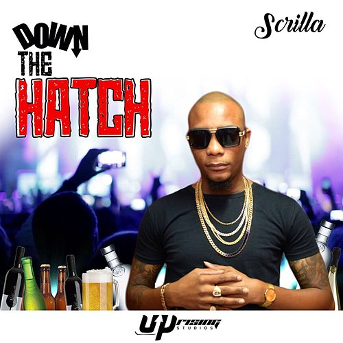 Play & Download Down De Hatch by Scrilla | Napster