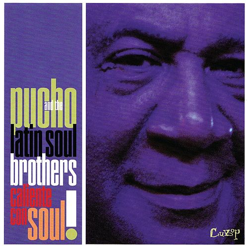 Play & Download Caliente Con Soul by Pucho & His Latin Soul Brothers | Napster