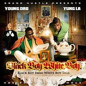Play & Download Black Boy Swag, White Boy Tags by Yung LA | Napster