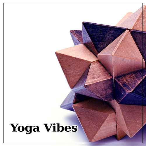 Play & Download Yoga Vibes – Deep Meditation, Nature Sounds, Soft Music, New Age, Calm Spirit by Yoga Relaxation Music | Napster