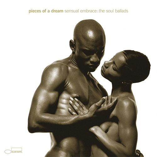 Sensual Embrace: The Soul Ballads by Pieces of a Dream
