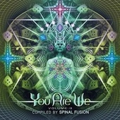 Play & Download You Are We Vol.3 Compiled By Spinal Fusion by Various Artists | Napster