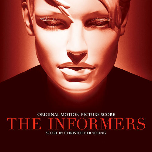 Play & Download The Informers (Original Motion Picture Score) by Christopher Young | Napster