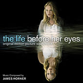 The Life Before Her Eyes (Original Motion Picture Soundtrack) von James Horner