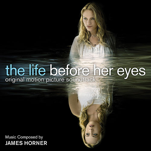 Play & Download The Life Before Her Eyes (Original Motion Picture Soundtrack) by James Horner | Napster